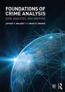 Foundations of Crime Analysis : Data, Analyses, and Mapping
