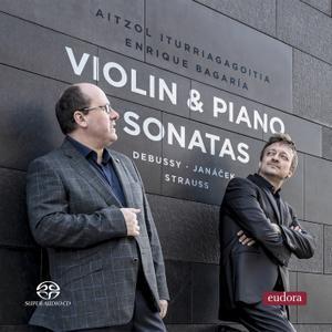 Aitzol Iturriagagoitia & Enrique Bagaría - Debussy, Janacek, Strauss: Violin & Piano Sonatas (2019)