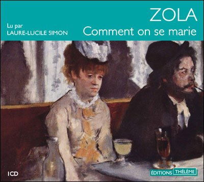 Emile Zola - Comment on se marie