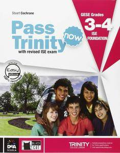 Pass Trinity now 3-4 & ISE Foundation
