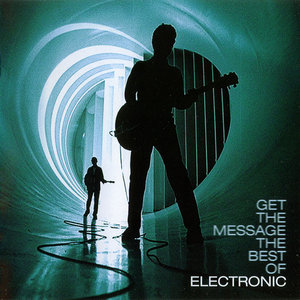 Electronic - Get The Message: The Best Of Electronic (2006) CD+DVD Edition [Re-Up]