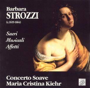 Maria Cristina Kiehr, Concerto Soave - Strozzi: Sacri Musicali Affetti Libro Primo, Op.5 (1995)