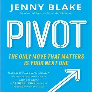 Pivot: The Only Move That Matters Is Your Next One [Audiobook]