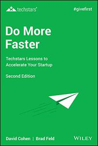 Do More Faster: Techstars Lessons to Accelerate Your Startup, 2nd Edition