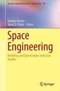 Space Engineering: Modeling and Optimization with Case Studies