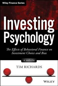Investing Psychology: The Effects of Behavioral Finance on Investment Choice and Bias (repost)