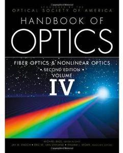 Handbook of Optics, Volume IV: Fiber Optics & Nonlinear Optics (2nd edition) [Repost]