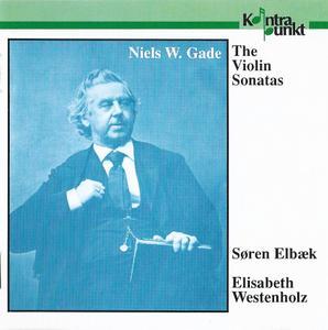 Søren Elbæk, Elisabeth Westenholz - Niels Gade: The Violin Sonatas (1992)