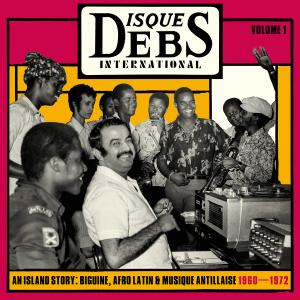 VA - Disques Debs International Vol. 1 - An Island Story: Biguine, Afro Latin & Musique Antillaise 1960-1972 (2018)