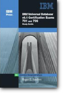 Roger E. Sanders, «DB2 UDB V8.1 Certification Exams 701 and 706 Study Guide»
