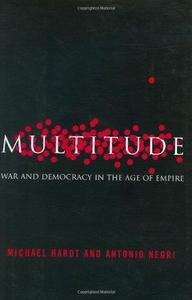 Multitude: War and Democracy in the Age of Empire (Repost)