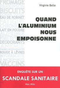 """Virginie Belle, """"Quand l'aluminium nous empoisonne"""""""