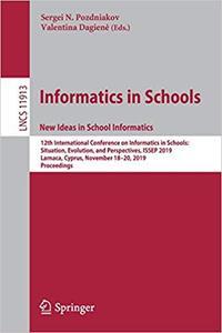 Informatics in Schools. New Ideas in School Informatics: 12th International Conference on Informatics in Schools: Situat