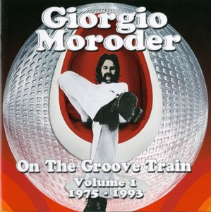 Giorgio Moroder - On The Groove Train Volume 1: 1975-1993 (2012)