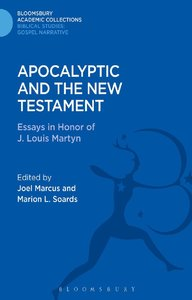 Apocalyptic and the New Testament: Essays in Honor of J. Louis Martyn