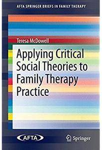 Applying Critical Social Theories to Family Therapy Practice [Repost]