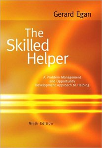 The Skilled Helper: A Problem-Management and Opportunity-Development Approach to Helping, 9th Edition