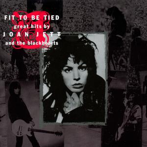 Joan Jett and the Blackhearts - Fit to Be Tied: Great Hits by Joan Jett and the Blackhearts (1997)
