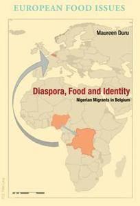 Diaspora, Food and Identity : Nigerian Migrants in Belgium