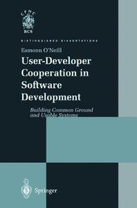 User-Developer Cooperation in Software Development: Building Common Ground and Usable Systems