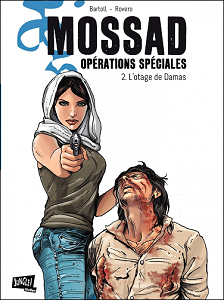 Mossad, Operations Speciales - Tome 2 - L'otage de Damas