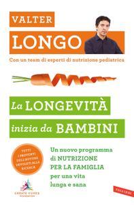Valter Longo - La longevità inizia da bambini