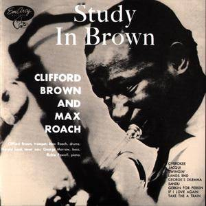 Clifford Brown and Max Roach - Study In Brown (1955)