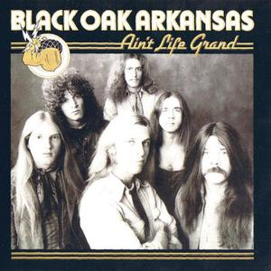 Black Oak Arkansas - Ain't Life Grand (1975) {2001, Reissue}