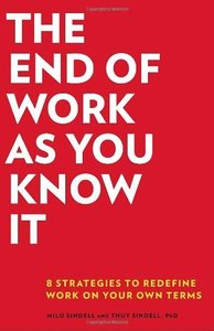 The End of Work as You Know It: 8 Strategies to Redefine Work on Your Own Terms (repost)