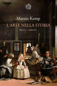 Martin Kemp - L'arte nella storia. 600 a.C. - 2000 d.C.