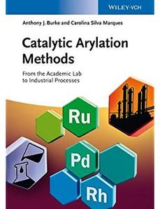 Catalytic Arylation Methods: From the Academic Lab to Industrial Processes