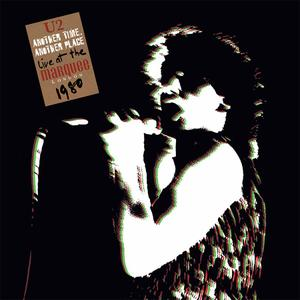 U2 - Another Time, Another Place - Live At The Marquee, London 1980 (2015) {LP U2.com} (Released on VINYL but not CD)