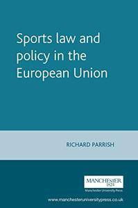 Sports law and policy in the European Union (European Policy Research Unit Series MUP)