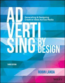 Advertising by Design : Generating and Designing Creative Ideas Across Media, Third Edition