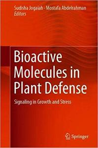Bioactive Molecules in Plant Defense: Signaling in Growth and Stress