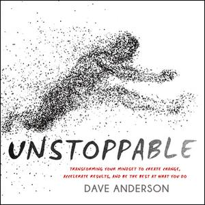 «Unstoppable» by Dave Anderson