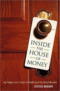 Inside the House of Money: Top Hedge Fund Traders on Profiting in the Global Markets (Repost)
