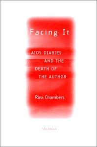 Facing It AIDS Diaries And the Death of the Author