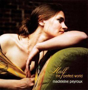 Madeleine Peyroux - Half The Perfect World (2006) [Repost]