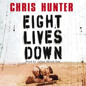 «Eight Lives Down» by Chris Hunter
