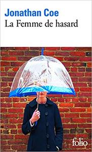 La Femme de hasard - Jonathan Coe