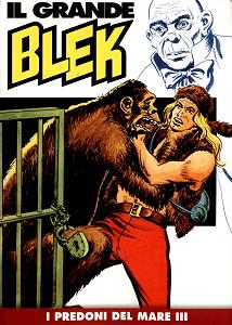Il Grande Blek - Volume 9 - I Predoni Del Mare 3 (Gazzetta Dello Sport)