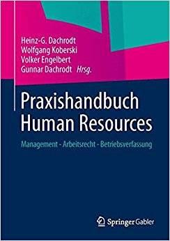 Praxishandbuch Human Resources: Management - Arbeitsrecht - Betriebsverfassung (Repost)
