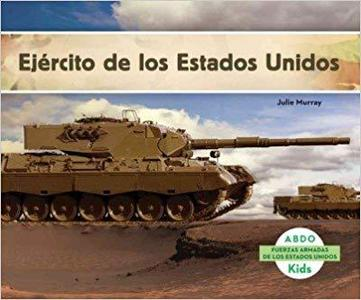Ejercito de los Estados Unidos (Fuerzas Armadas de Los Estados Unidos) (Spanish Edition)