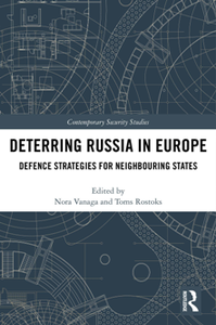 Deterring Russia in Europe : Defence Strategies for Neighbouring States