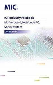 ICT Industry Factbook: Motherboard, Notebook PC, Server System