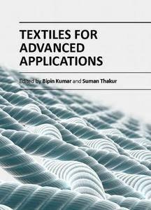 """Textiles for Advanced Applications"" ed. by Bipin Kumar and Suman Thakur"