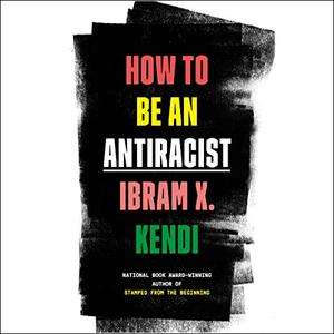 How to Be an Antiracist [Audiobook]