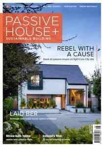 Passive House+ - Issue 22 2017 (Irish Edition)