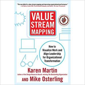Value Stream Mapping: How to Visualize Work and Align Leadership for Organizational Transformation [Audiobook]